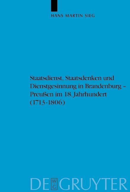 Staatsdienst, Staatsdenken und Dienstgesinnung in Brandenburg-Preußen im 18. Jahrhundert (1713-1806).pdf