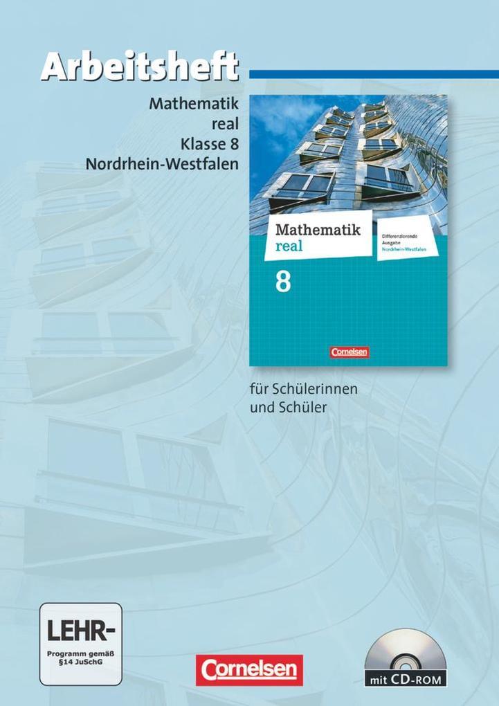 Mathematik real 8. Schuljahr. Arbeitsheft mit eingelegten Lösungen und CD-ROM. Differenzierende Ausgabe Nordrhein-Westfalen.pdf