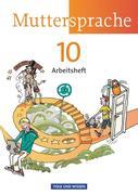 Muttersprache 10. Schuljahr. Arbeitsheft. Östliche Bundesländer und Berlin