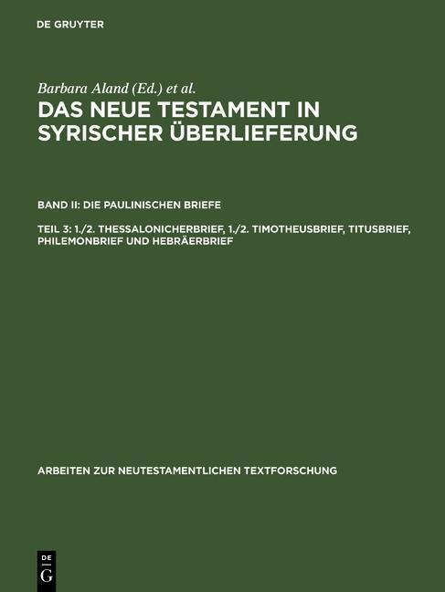 Das Neue Testament in syrischer Überlieferung. Die Paulinischen Briefe - 1./2. Thessalonicherbrief, 1./2. Timotheusbrief, Titusbrief, Philemonbrief und Hebräerbrief.pdf