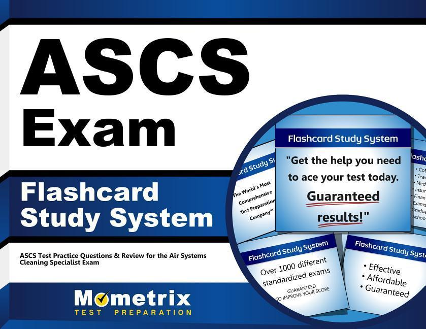 Ascs Exam Flashcard Study System: Ascs Test Practice Questions & Review for the Air Systems Cleaning Specialist Exam.pdf
