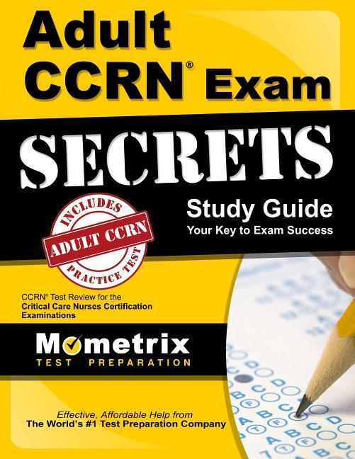 Adult Ccrn Exam Secrets Study Guide: Ccrn Test Review for the Critical Care Nurses Certification Examinations.pdf