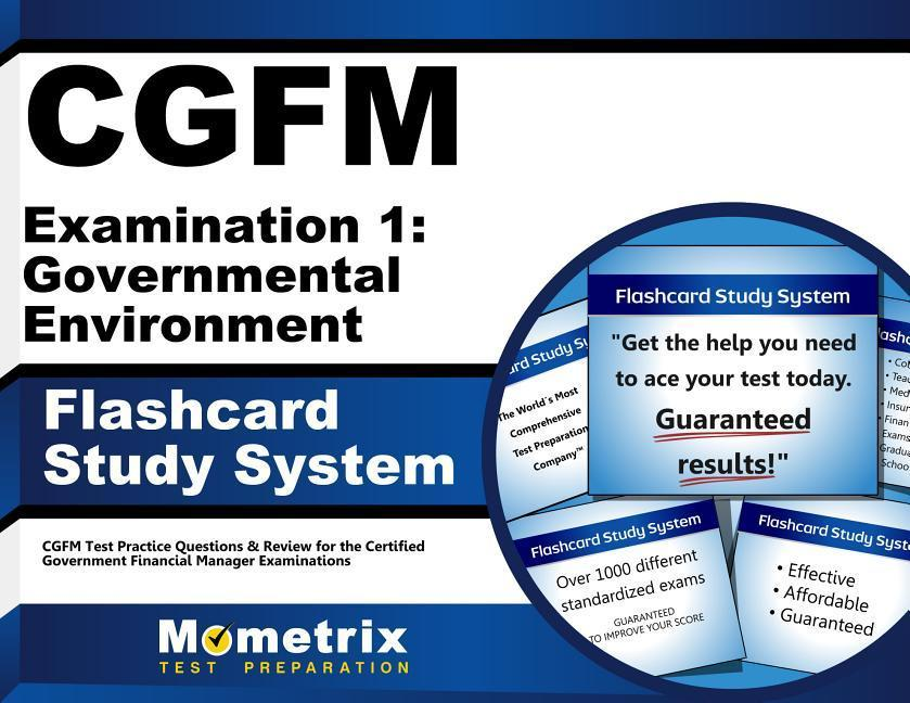 Cgfm Examination 1: Governmental Environment Flashcard Study System: Cgfm Test Practice Questions & Review for the Certified Government Financial Mana.pdf