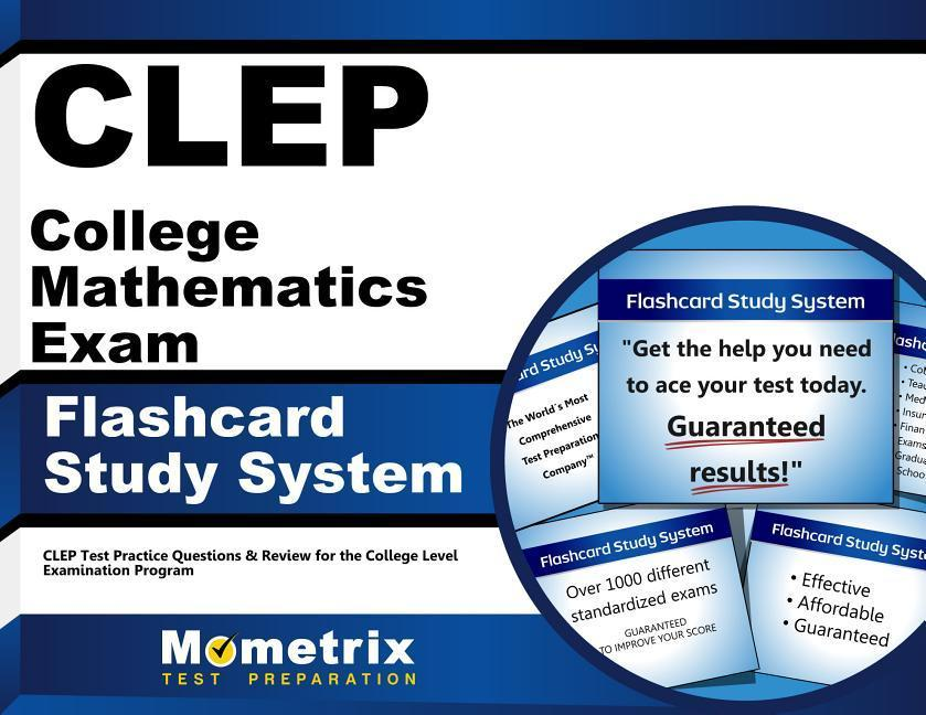 CLEP College Mathematics Exam Flashcard Study System: CLEP Test Practice Questions & Review for the College Level Examination Program.pdf