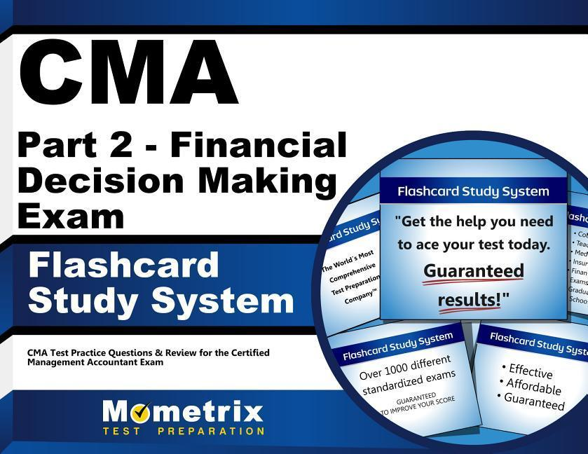 CMA Part 2 - Financial Decision Making Exam Flashcard Study System: CMA Test Practice Questions & Review for the Certified Management Accountant Exam.pdf