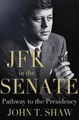 JFK in the Senate: Pathway to the Presidency.pdf