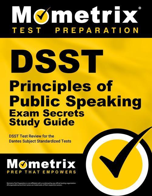 Dsst Principles of Public Speaking Exam Secrets Study Guide: Dsst Test Review for the Dantes Subject Standardized Tests.pdf