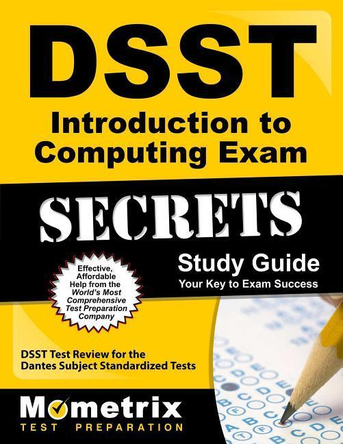 Dsst Introduction to Computing Exam Secrets Study Guide: Dsst Test Review for the Dantes Subject Standardized Tests.pdf