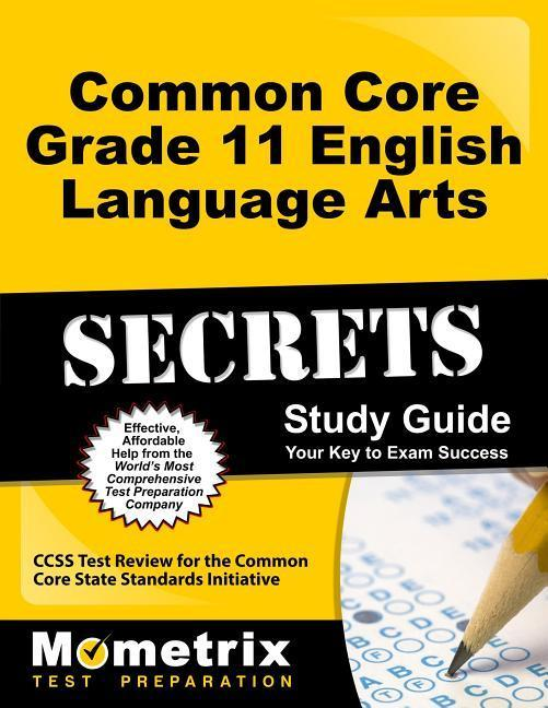 Common Core Grade 11 English Language Arts Secrets Study Guide: Ccss Test Review for the Common Core State Standards Initiative.pdf