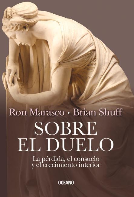 Sobre el Duelo: La Perdida, el Consuelo y el Crecimiento Interior = About Grief.pdf