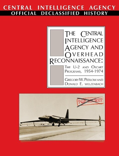 The Central Intelligence Agency and Overhead Reconnaissance: The U-2 and Oxcart Programs, 1954-1974.pdf