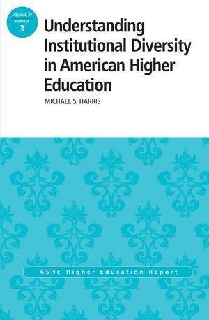 Understanding Institutional Diversity in American Higher Education.pdf