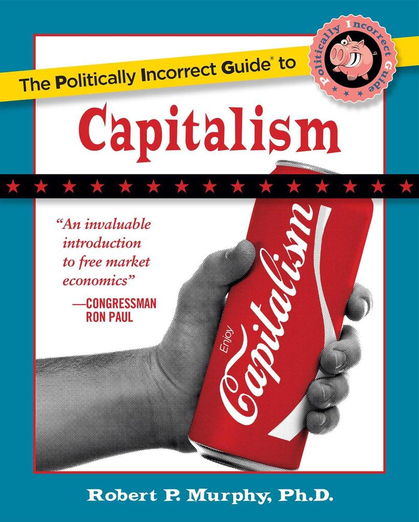 The Politically Incorrect Guide to Capitalism.pdf