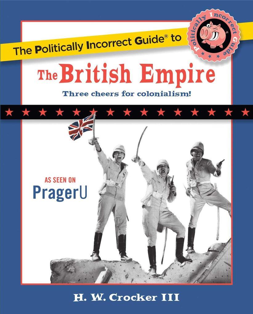The Politically Incorrect Guide to the British Empire.pdf