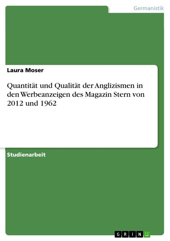 Quantität und Qualität der Anglizismen in den Werbeanzeigen des Magazin Stern von 2012 und 1962.pdf