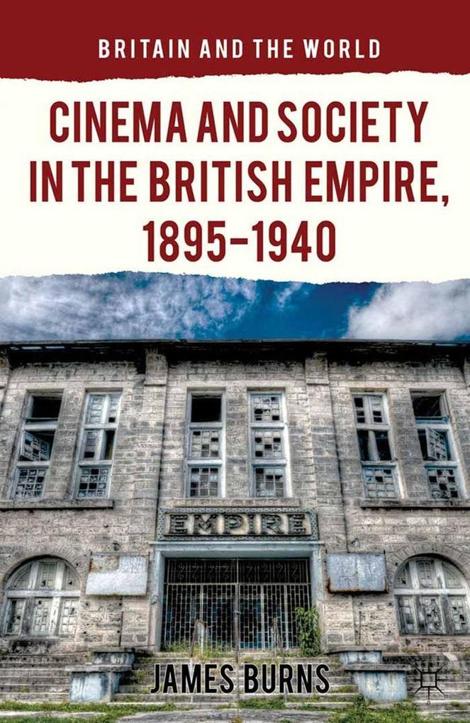 Cinema and Society in the British Empire, 1895-1940.pdf
