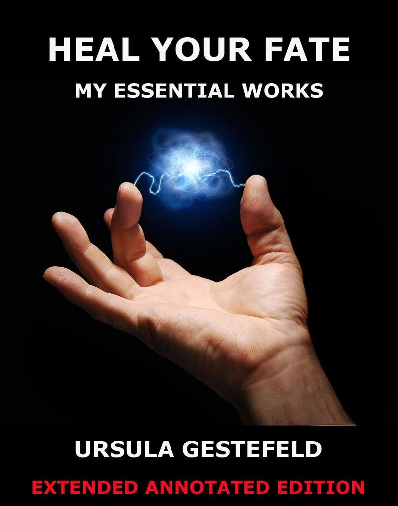 Heal Your Fate - My Essential Works.pdf