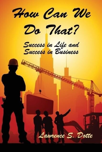 How Can We Do That? Success in Life and Success in Business.pdf