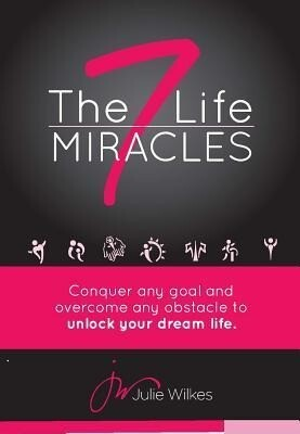 The 7 Life Miracles: Conquer Any Goal and Overcome Any Obstacle to Unlock Your Dream Life.pdf