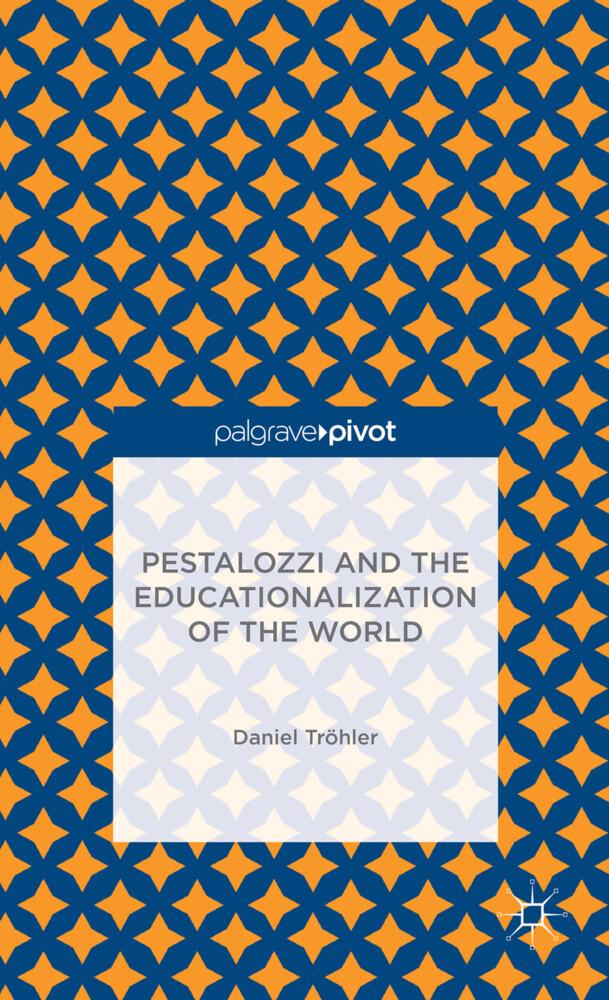 Pestalozzi and the Educationalization of the World.pdf