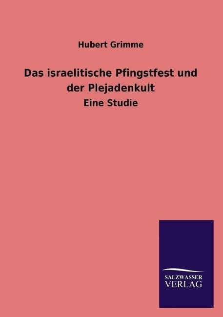 Das israelitische Pfingstfest und der Plejadenkult.pdf