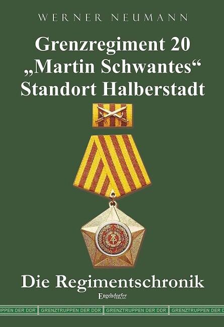 Grenzregiment 20 Martin Schwantes Standort Halberstadt. Die Regimentschronik.pdf