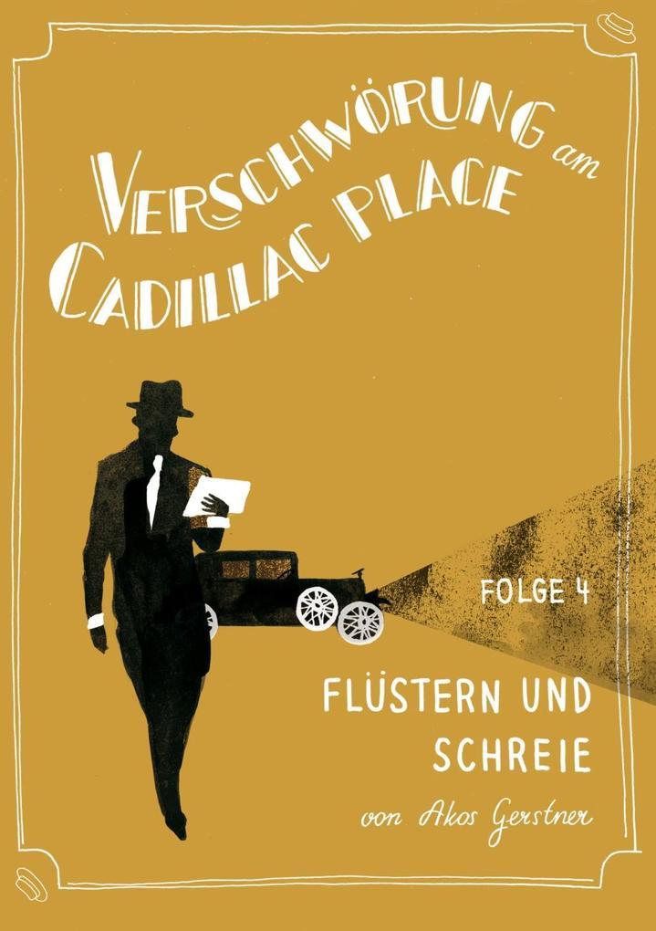Verschwörung am Cadillac Place 4: Flüstern und Schreie.pdf