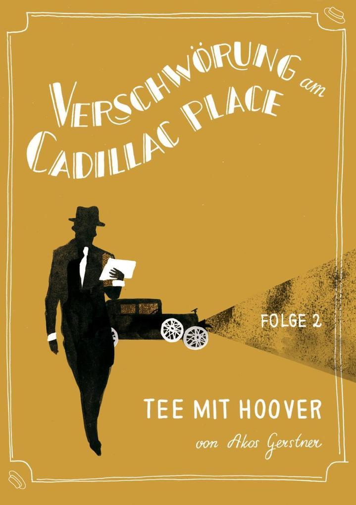 Verschwörung am Cadillac Place 2: Tee mit Hoover.pdf