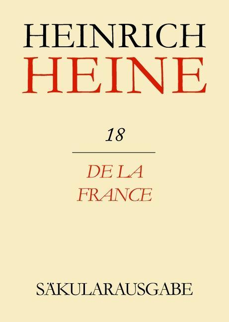 Klassik Stiftung Weimar und Centre National de la Recherche Scientifique: Heinrich Heine Säkularausgabe - De la France, BAND 18.pdf