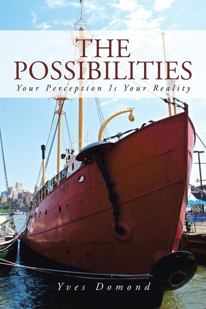 The Possibilities: Your Perception Is Your Reality.pdf