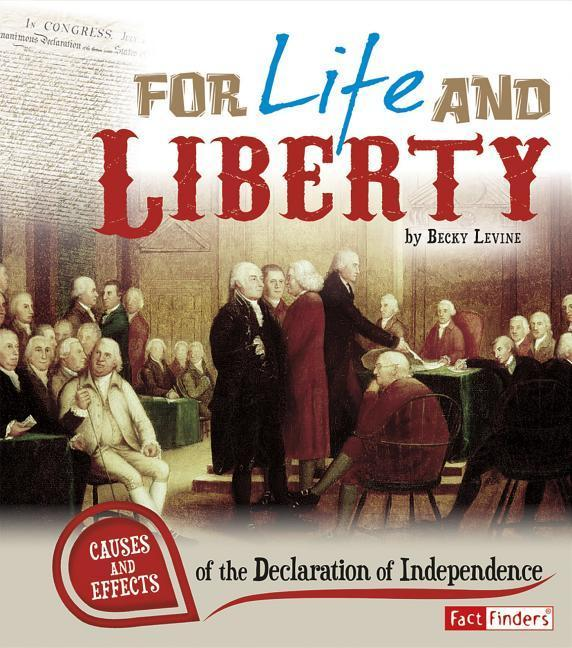 For Life and Liberty: Causes and Effects of the Declaration of Independence.pdf