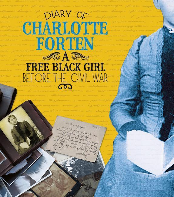 Diary of Charlotte Forten: A Free Black Girl Before the Civil War.pdf