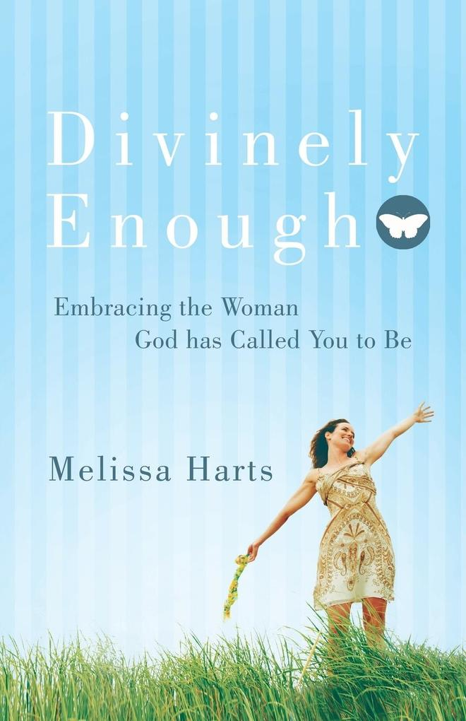 Divinely Enough: Embracing the Woman God Has Called You to Be.pdf