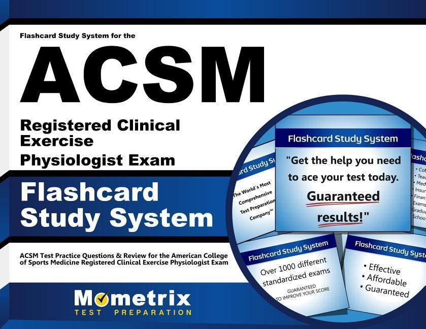 Flashcard Study System for the ACSM Registered Clinical Exercise Physiologist Exam: ACSM Test Practice Questions & Review for the American College of.pdf