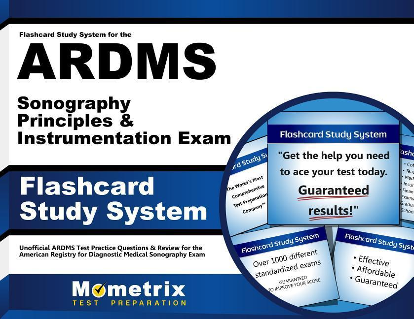Flashcard Study System for the Ardms Sonography Principles & Instrumentation Exam: Unofficial Ardms Test Practice Questions & Review for the American.pdf