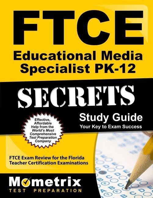 FTCE Educational Media Specialist Pk-12 Secrets Study Guide: FTCE Test Review for the Florida Teacher Certification Examinations.pdf