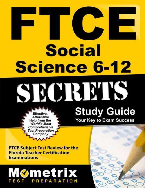 FTCE Social Science 6-12 Secrets Study Guide: FTCE Test Review for the Florida Teacher Certification Examinations.pdf