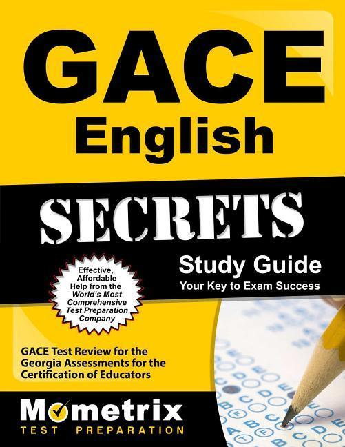 Gace English Secrets Study Guide: Gace Test Review for the Georgia Assessments for the Certification of Educators.pdf