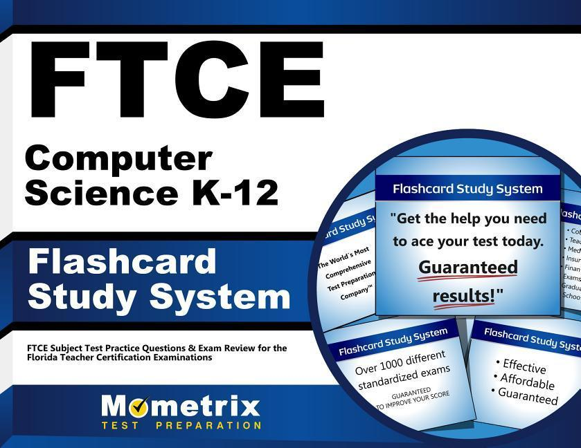 FTCE Computer Science K-12 Flashcard Study System: FTCE Test Practice Questions & Exam Review for the Florida Teacher Certification Examinations.pdf
