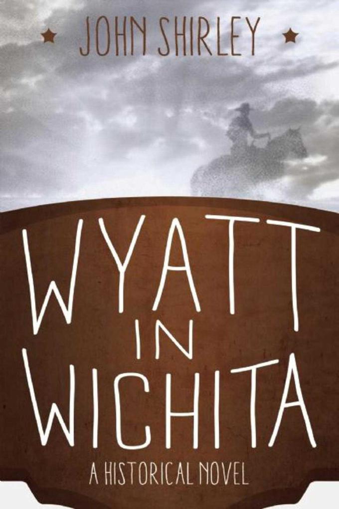 Wyatt in Wichita: A Historical Novel.pdf