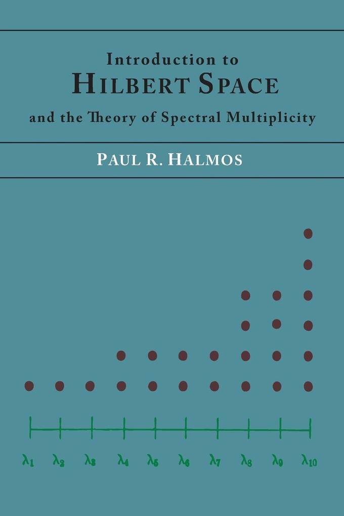 Introduction to Hilbert Space and the Theory of Spectral Multiplicity.pdf