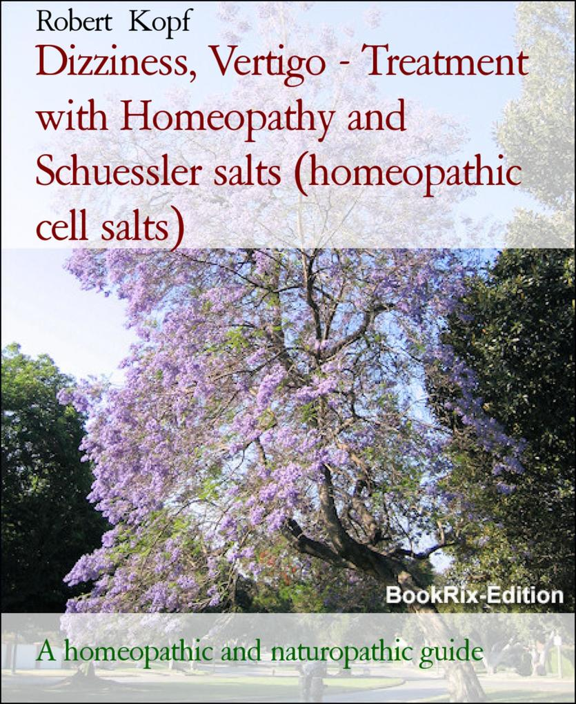 Dizziness, Vertigo - Treatment with Homeopathy and Schuessler salts (homeopathic cell salts).pdf