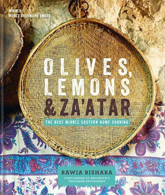 Olives, Lemons & Zaatar: The Best Middle Eastern Home Cooking.pdf