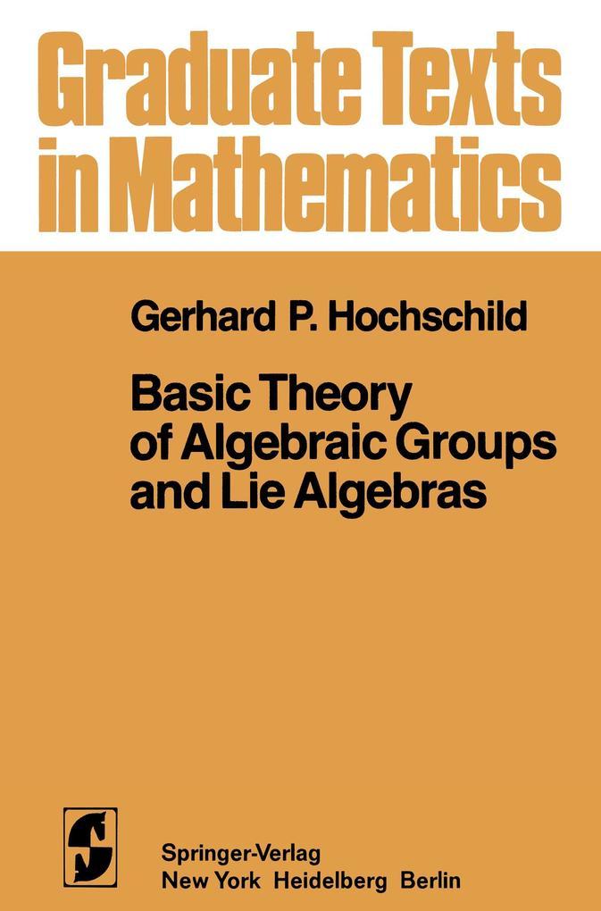 Basic Theory of Algebraic Groups and Lie Algebras.pdf