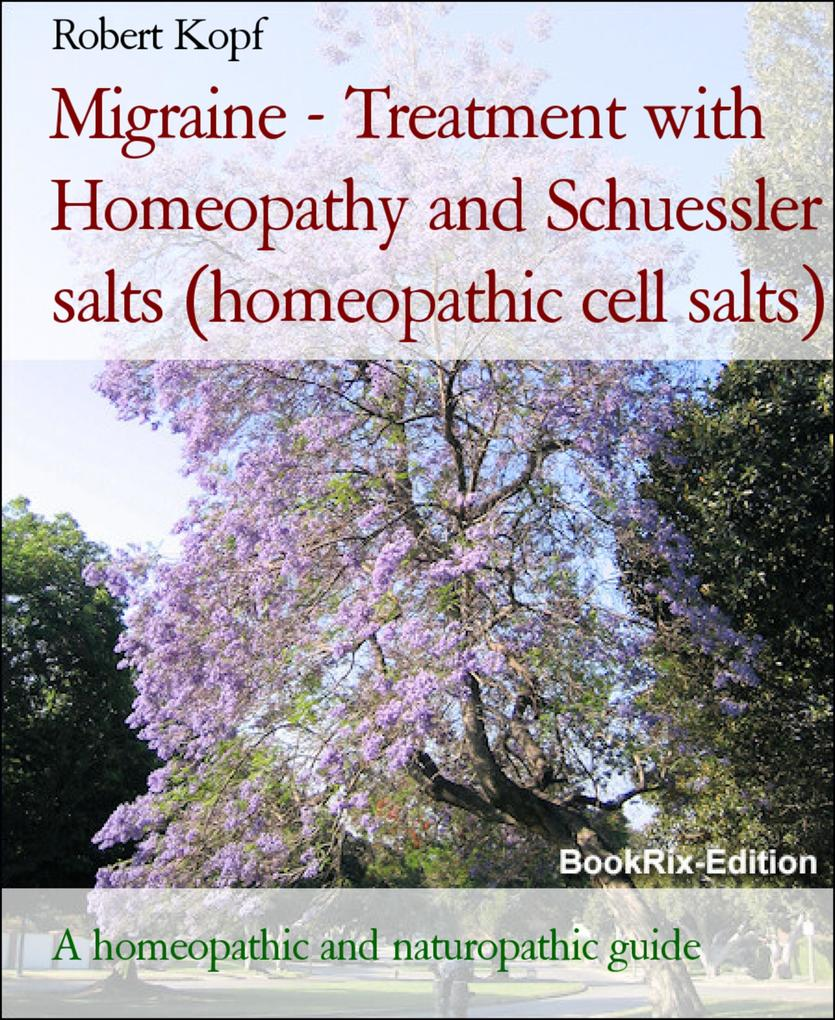 Migraine - Treatment with Homeopathy and Schuessler salts (homeopathic cell salts).pdf