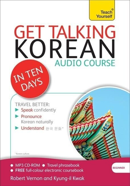 Get Talking Korean in Ten Days Beginner Audio Course: The Essential Introduction to Speaking and Understanding.pdf