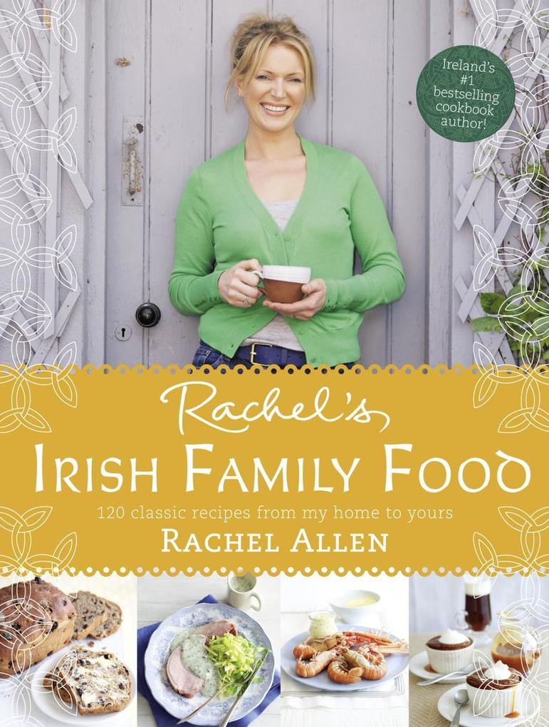Rachels Irish Family Food: 120 classic recipes from my home to yours.pdf