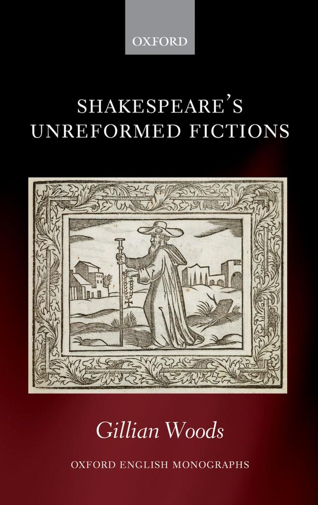 Shakespeares Unreformed Fictions.pdf
