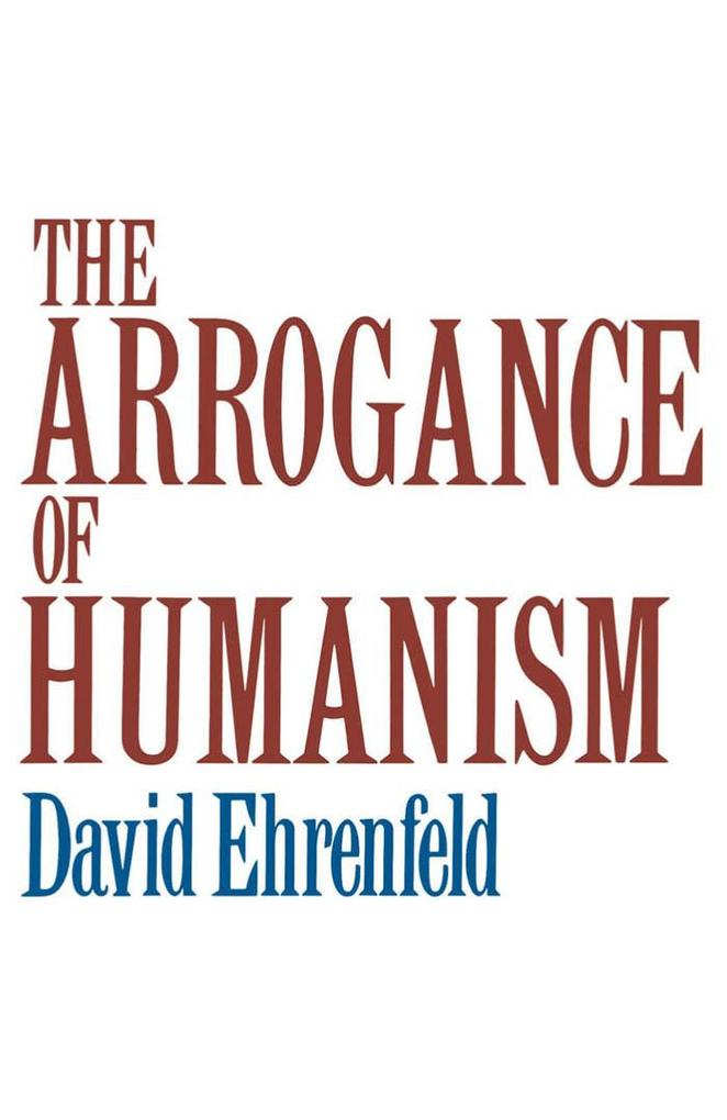 The Arrogance of Humanism.pdf