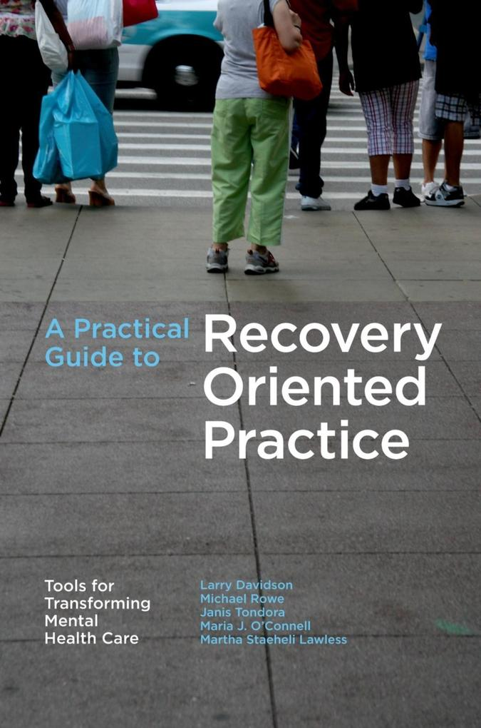 A Practical Guide to Recovery-Oriented Practice: Tools for Transforming Mental Health Care.pdf